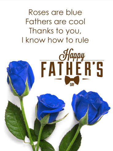 Roses Are Blue Fathers Are Cool Thanks To You, I Know How To Rule. Happy FATHER'S DAY