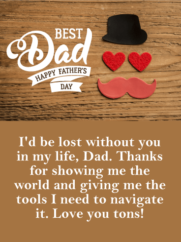 I'd Be Lost Without You - Happy Father's Day Card