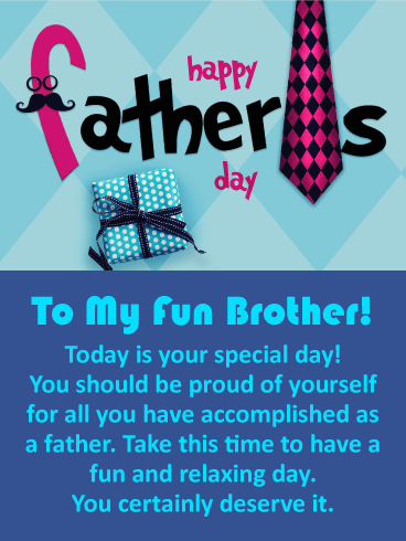You Deserve It! Happy Father's Day Card for Brother