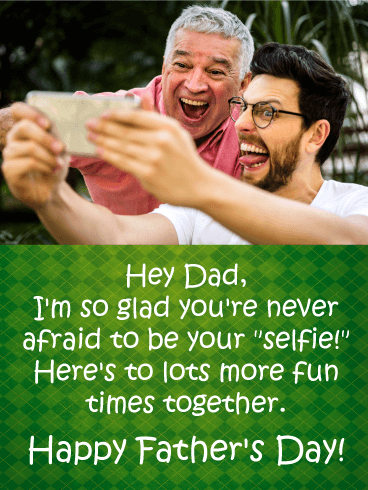 "Be You're ""Selfie"" - Funny Father's Day Card"
