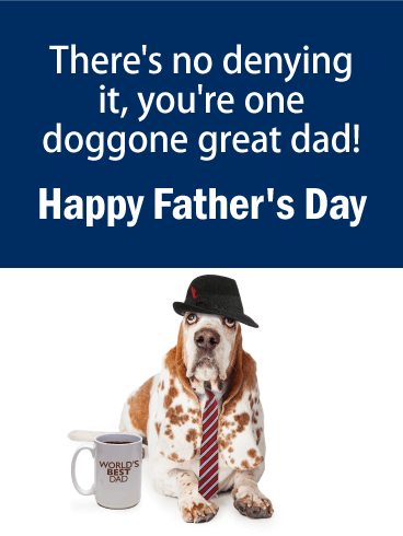 You're One Doggone Great Dad! Funny Father's Day Card