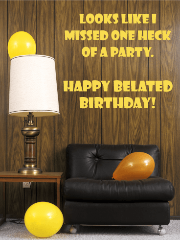 One Heck of a Party - Funny Belated Birthday Card