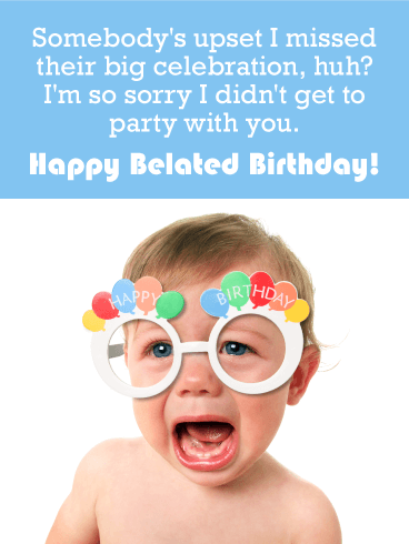 Crying Baby Funny Belated Birthday Card
