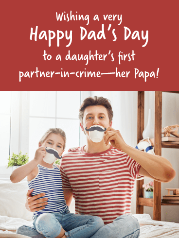 Partner-In-Crime Papa- Happy Father's Day Card from Daughter