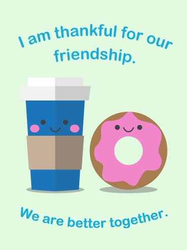 We Are Better Together- Friendship Card