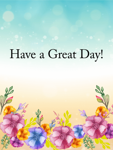 Have a Great Day Flower Card
