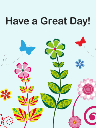 Flower & Butterfly Great Day Card