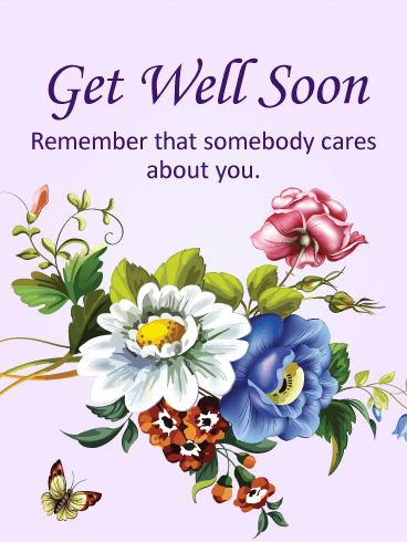 Somebody Cares About You - Get Well Card