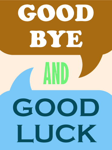 Saying Goodbye & Good Luck Card