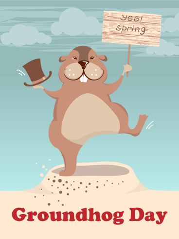 Yes! Spring! Groundhog Day Card