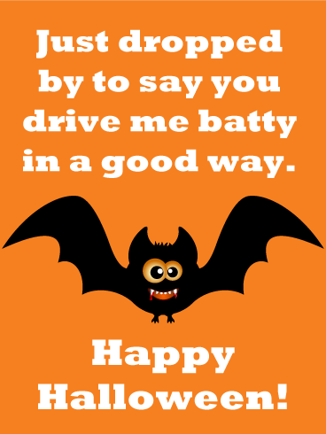 You Drive Me Batty! Funny Halloween Card