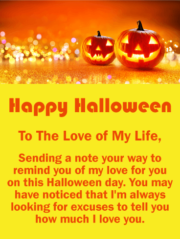 Happy Halloween. To The Love Of My Life, Sending A Note Your Way To