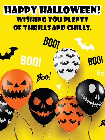 Thrills, chills boos & balloons – Happy Halloween Card