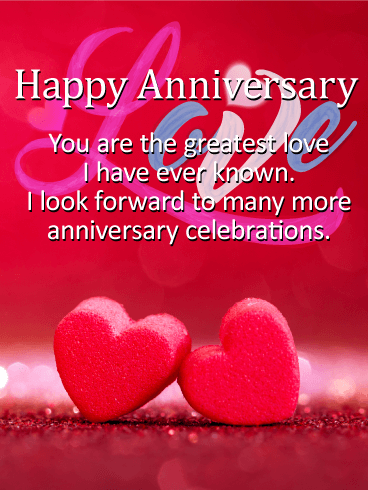 To the Greatest Love - Happy Anniversary Card