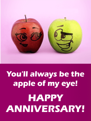 Apple of My Eye! Funny Anniversary Card