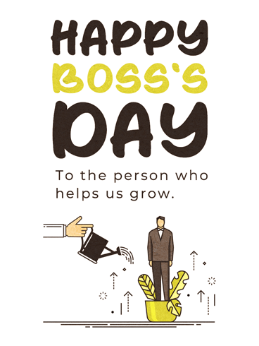 Help Us Grow –  Happy Boss's Day Cards