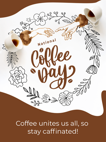 Stay Caffeinated! – National Coffee Day Card