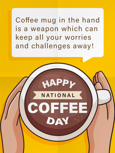 A Coffee Mug – National Coffee Day Card