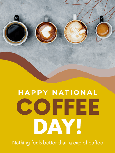 Four Cups of Coffee – National Coffee Day Card