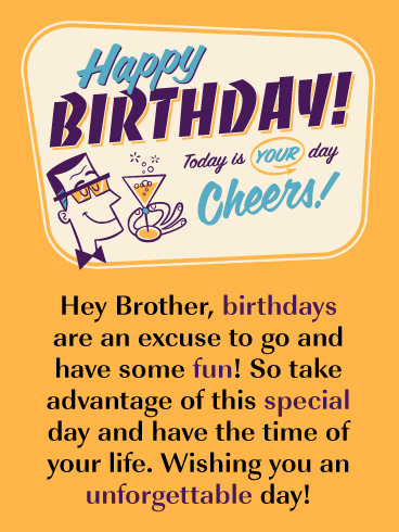 Have an Unforgettable Day - Happy Birthday Card for Brother