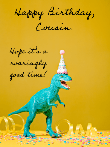 Roaringly Good Time- Funny Birthday Card for Cousin