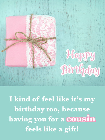 You're a Gift- Happy Birthday Card for Cousin