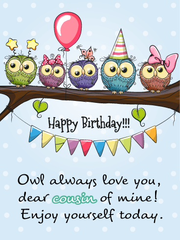 Owl Always Love You- Birthday Wish Card for Cousin