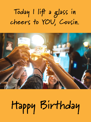 Cheers to You- Happy Birthday Card for Cousin