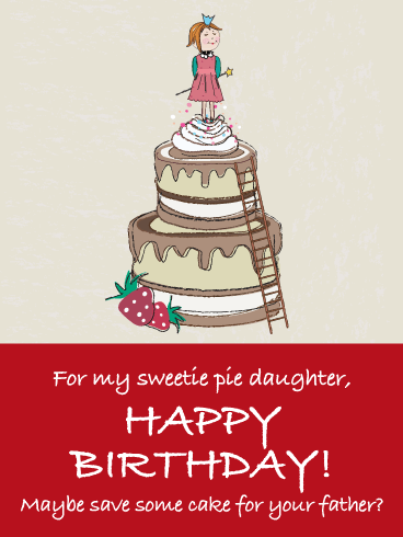 Save Dad Some Cake- Funny Birthday Card for Daughter from Father