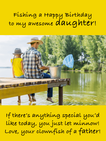 If Wishes Were Fishes- Funny Birthday Card for Daughter from Father