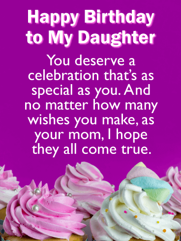 You Deserve a Celebration! - Happy Birthday Cards for Daughter From Mother