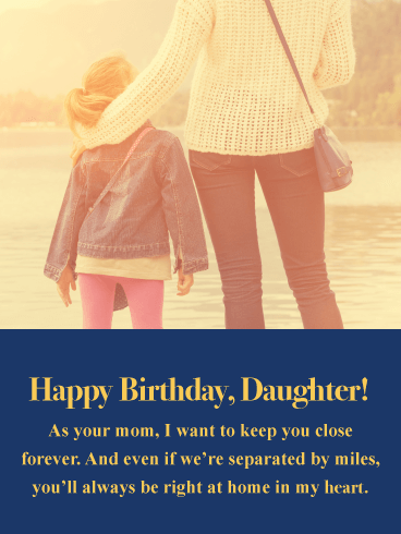 Want To Keep You Close Forever Happy Birthday Cards For Daughter From Mother Birthday Greeting Cards By Davia