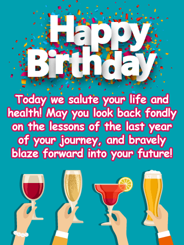 Salute to Life - Happy Birthday Wishes Card for Everyone