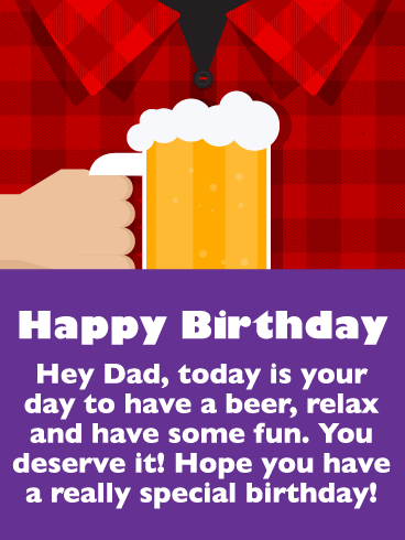 Have a Beer - Happy Birthday Card for Father