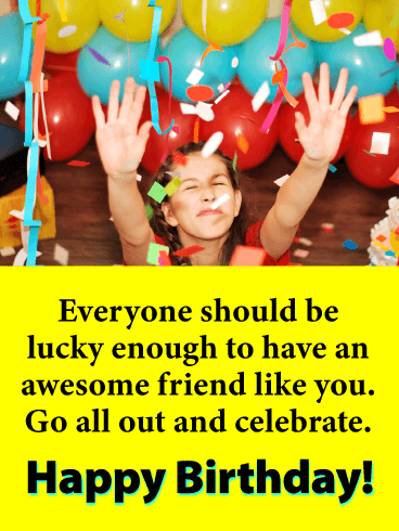 Go all out - Happy Birthday Card for Friends