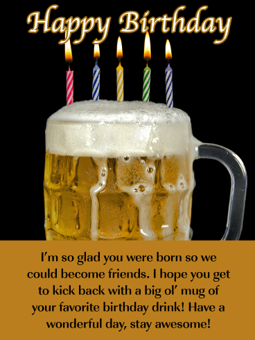 Frothy Beer Mug- Happy Birthday Wish Card for Friend