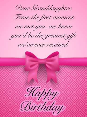 The Greatest Gift - Happy Birthday Cards for Granddaughter