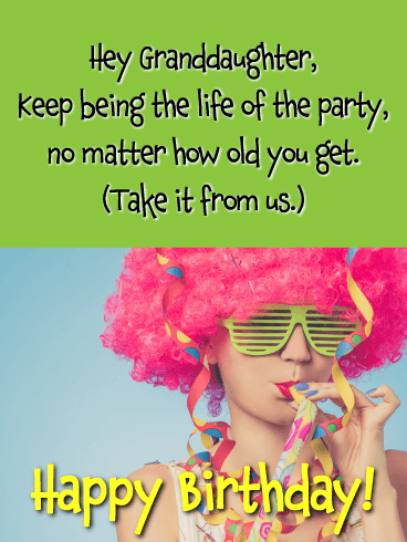 The Life of the Party - Happy Birthday Cards for Granddaughter
