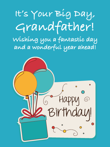 It's Your Big Day! Happy Birthday Card for Grandfather