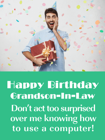 Surprise! Computer Savvy Grandparent - Funny Birthday Card for Grandson-In-Law