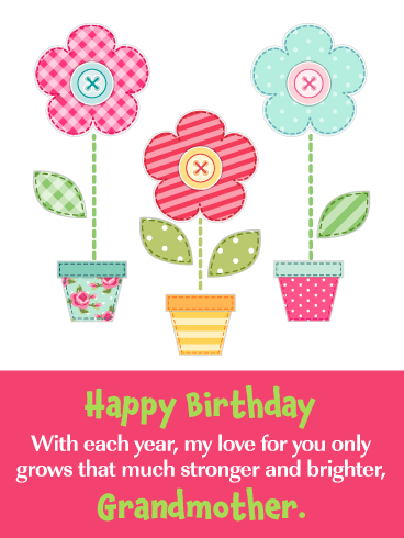 Grow In Love- Birthday Wishes Card for Grandmother