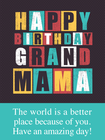 The World Is Better With You- Happy Birthday Card for Grandmother
