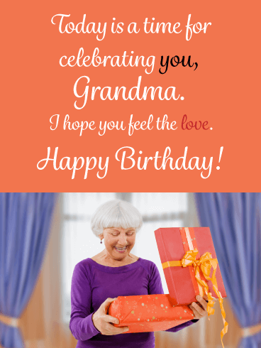 Time to Celebrate You- Happy Birthday Wish Card for Grandmother