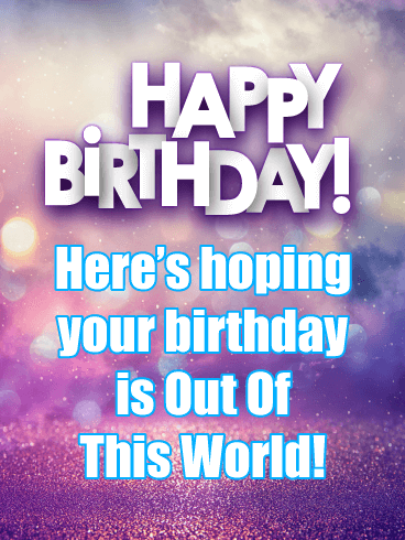 Out of This World - Happy Birthday Card for Her
