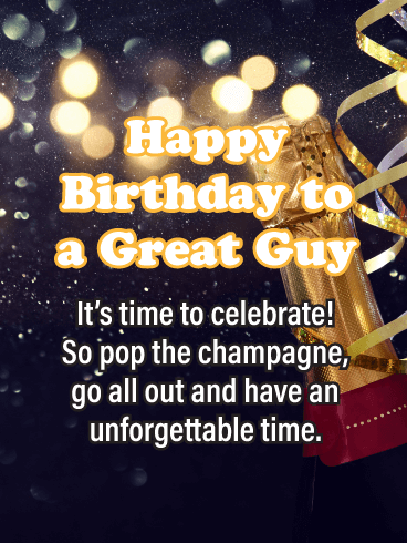 It's Time To Celebrate! - Happy Birthday Card for Him