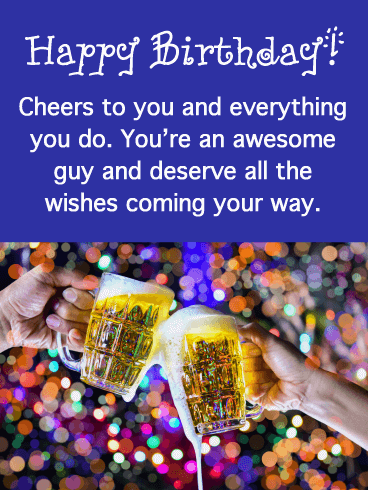 Cheers to You! - Happy Birthday Card for Him