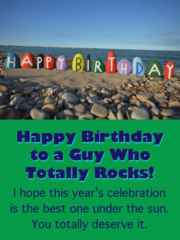 To a Guy Who Totally Rocks! - Happy Birthday Card for Him