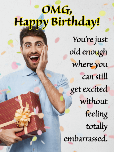 OMG Day! - Funny Birthday Card for Him