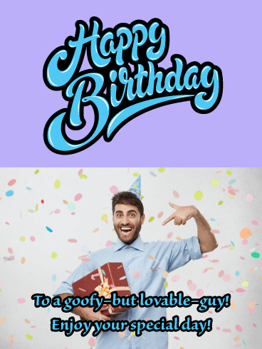 Lovable Goof - Happy Birthday Card for Him