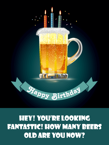 How Many Beers Old - Funny Birthday Card for Him